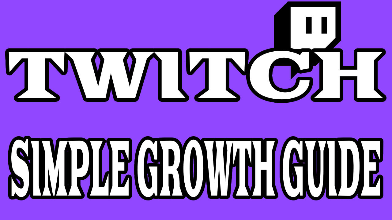 Twitch Growth Guide